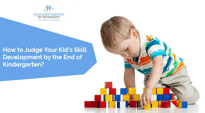 How to Judge Your Kid's Skill Development by the End of Kindergarten?