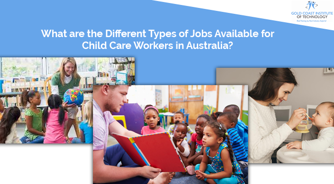 What are the Different Types of Jobs Available for Child Care Workers in Australia?