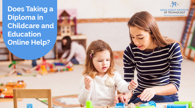 Does Taking a Diploma in Childcare and Education Online Help?
