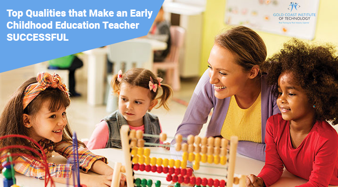 Top Qualities that Make an Early Childhood Education Teacher SUCCESSFUL