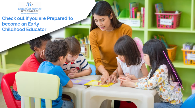 Check Out if You Are Prepared to Become an Early Childhood Educator